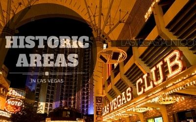 Historic Areas In Las Vegas Worth Seeing
