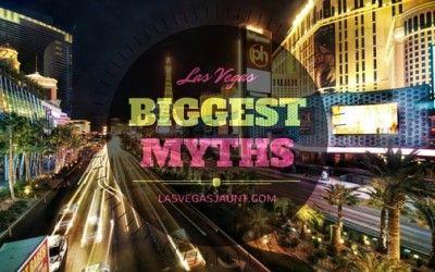 Las Vegas Biggest Myths