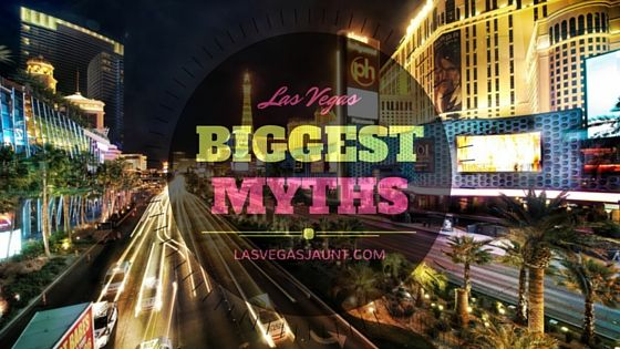 Las Vegas Biggest Myths