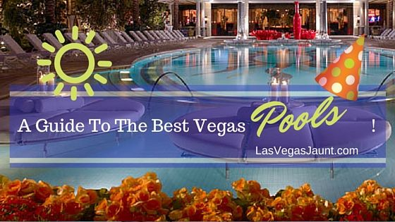 A guide to the best vegas pools for Pool show vegas