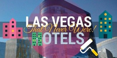 Las Vegas Hotel Projects That Never Were
