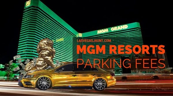 MGM Resorts Vegas Parking Fee Rates And Rules