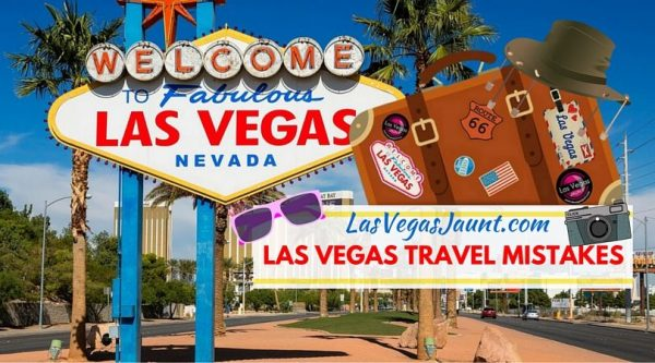 Las Vegas Travel Mistakes To Avoid
