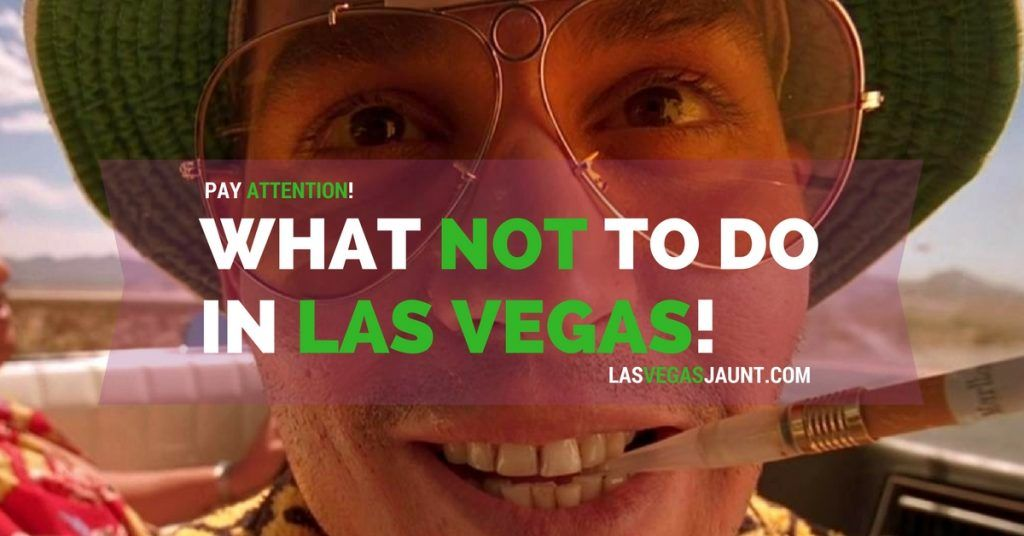 What Not To Do in Las Vegas