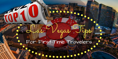 Top 10 Las Vegas Tips for First-Time Travelers
