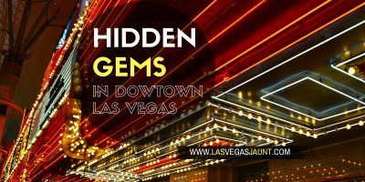 Hidden Gems in Downtown Las Vegas