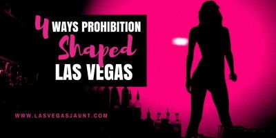 4 Ways Prohibition Created Las Vegas Culture