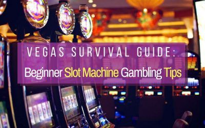 Vegas Guide Beginner Slot Machine Gambling Tips