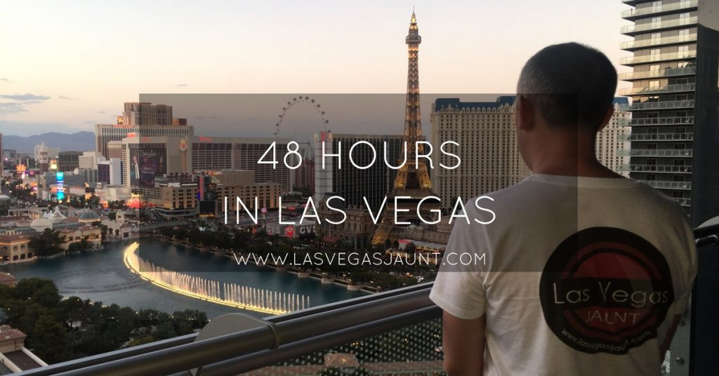 48 Hours In Las Vegas What To See, And What To Avoid