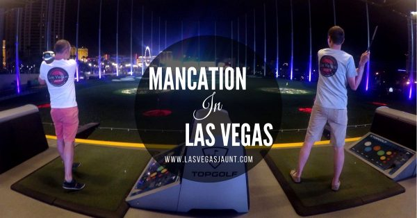 Mancations In Las Vegas