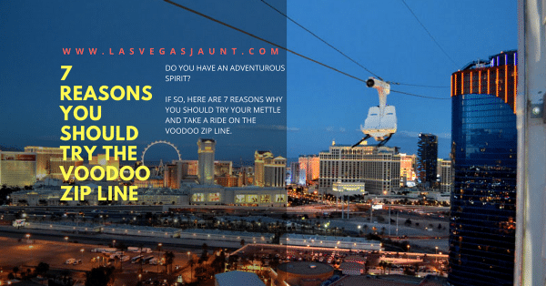 7 Reasons You Should Try the VooDoo Zip Line Las Vegas