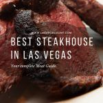 Best Steakhouse in Las Vegas Complete Meat Guide