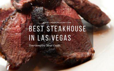 Best Steakhouse in Las Vegas Complete Meat Guide