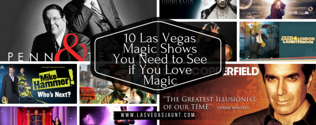 10 Las Vegas Magic Shows You Need to See
