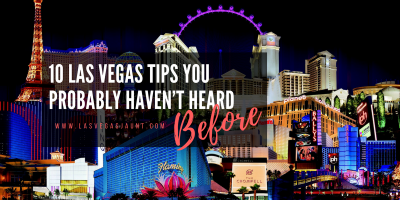 10 Las Vegas Tips You Probably Haven't Heard Before