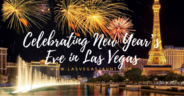 Complete Guide to Celebrating New Year's Eve in Las Vegas