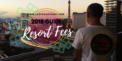 Las Vegas Resort Fees 2018 Guide & List