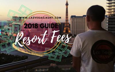 Las Vegas Resort Fees 2018 Guide