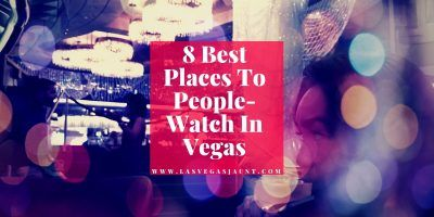 8 Best Places To People-Watch In Vegas
