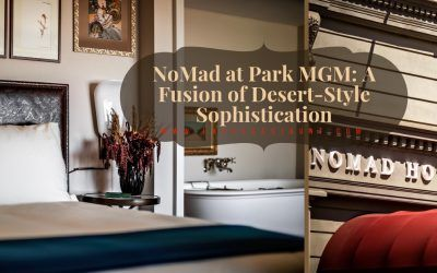NoMad at Park MGM A Fusion of Desert-Style Sophistication
