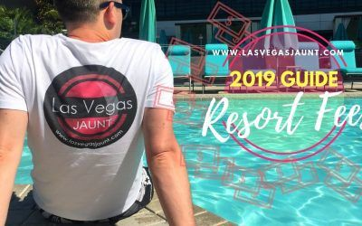 Las Vegas Resort Fees 2019 Guide List