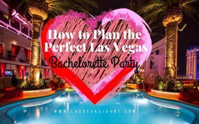 How to Plan the Perfect Las Vegas Bachelorette Party