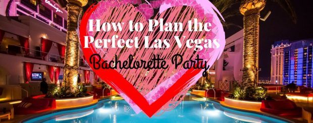 How to Plan the Perfect Las Vegas Bachelorette Party
