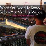 What You Need To Know Before You Visit Las Vegas