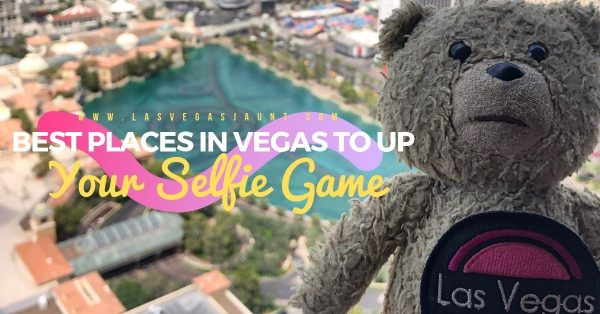 Best Places in Vegas to Up Your Selfie Game