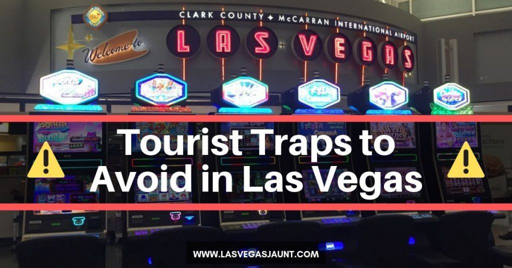 Tourist Traps to Avoid in Las Vegas