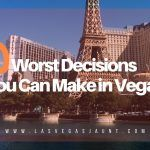 10 Worst Decisions You Can Make in Vegas