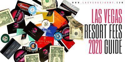 Las Vegas Hotel Resort Fees 2020 Guide