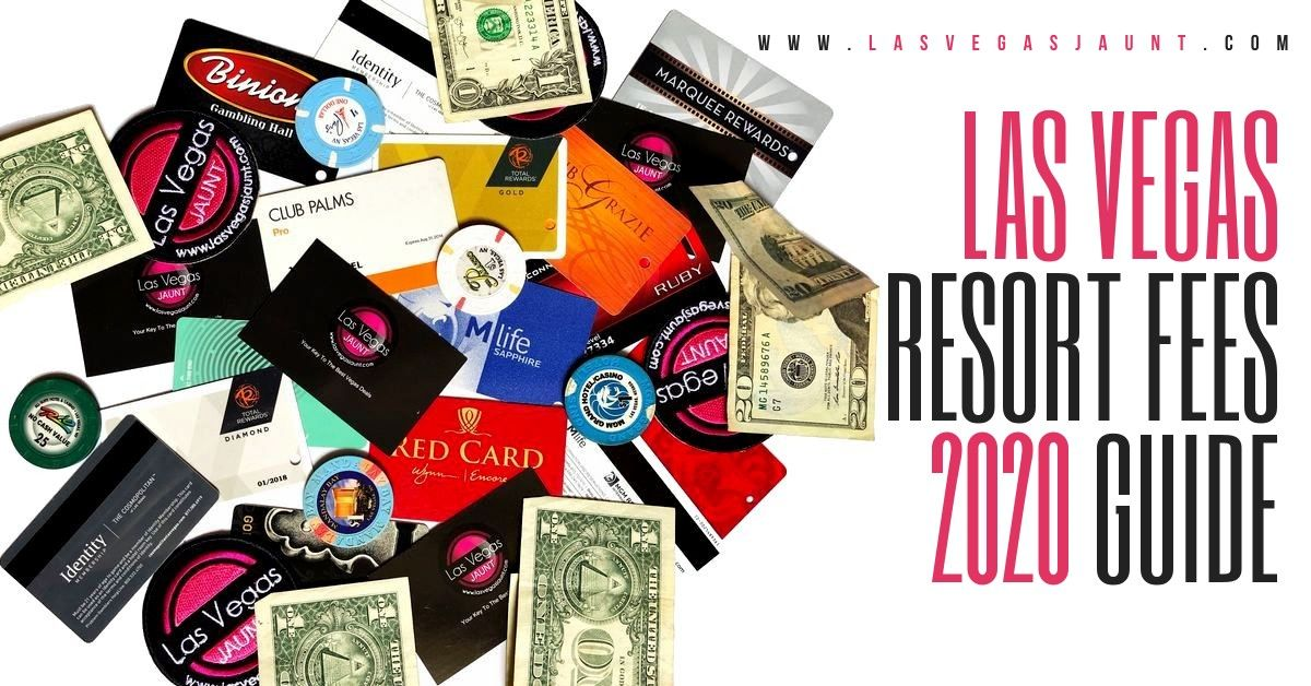 Las Vegas Resort Fees 2020 Guide