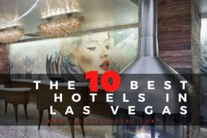 The Best Hotels in Las Vegas