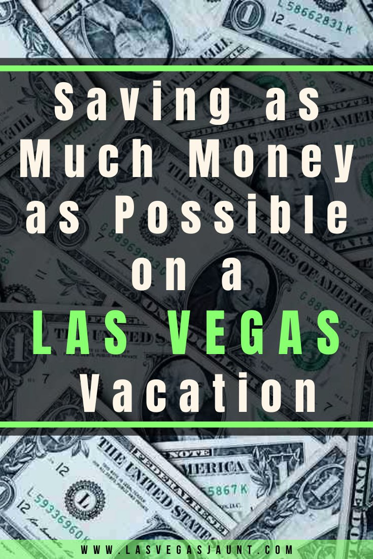 Saving as Much Money as Possible on a Las Vegas Vacation