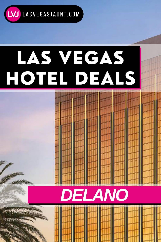 Delano Hotel Las Vegas Deals Promo Codes & Discounts