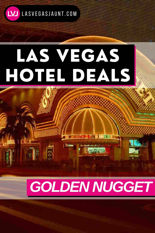 Golden Nugget Hotel Las Vegas Deals Promo Codes & Discounts