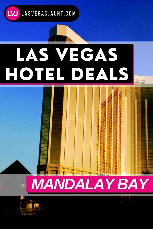 Mandalay Bay Hotel Las Vegas Deals Promo Codes & Discounts