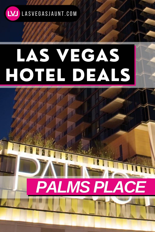 Palms Place Hotel Las Vegas Deals Promo Codes & Discounts