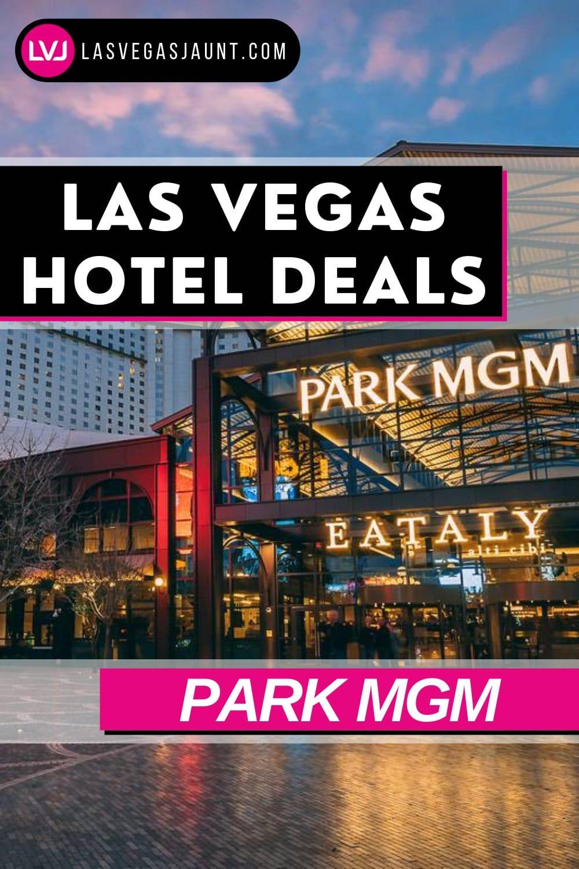 Park MGM Hotel Las Vegas Deals Promo Codes & Discounts
