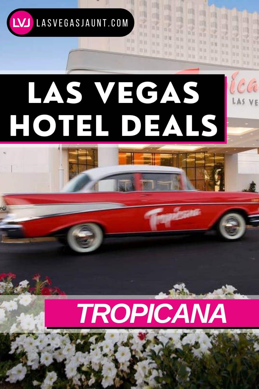 Tropicana Hotel Las Vegas Deals Promo Codes & Discounts
