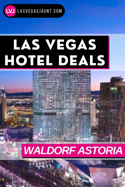 Waldorf Astoria Hotel Las Vegas Deals Promo Codes & Discounts