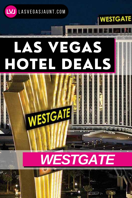 Westgate Hotel Las Vegas Deals Promo Codes & Discounts