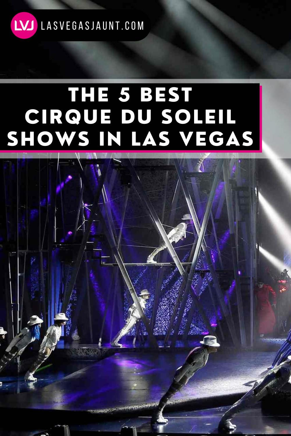 The 5 Best Cirque du Soleil Shows in Las Vegas