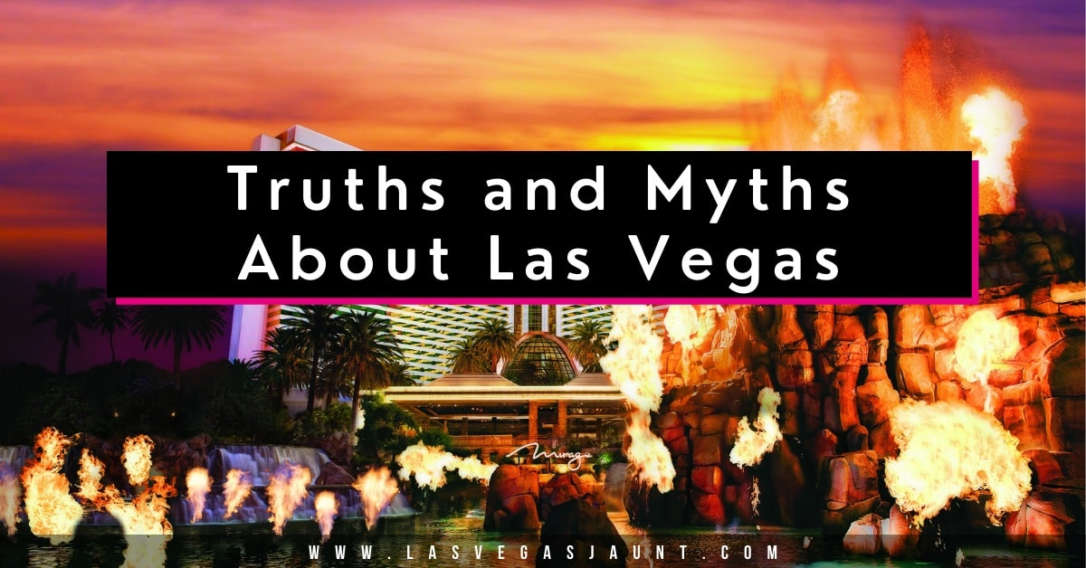 Truths and Myths About Las Vegas